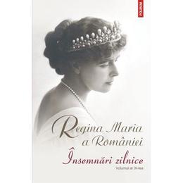 Insemnari zilnice Vol.9 - Regina Maria a Romaniei, editura Polirom