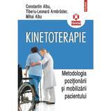 Kinetoterapie. Metodologia pozitionarii si mobilizarii pacientului - Constantin Albu, editura Polirom