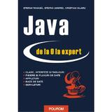 Java de la 0 la expert (Necartonat) - Stefan Tanasa, Cristian Olaru, Stefan Andrei, editura Polirom
