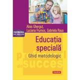 Educatia speciala. Ghid metodologic - Alois Ghergut, Luciana Frumos, Gabriela Raus, editura Polirom