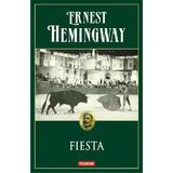 Fiesta - Ernest Hemingway, editura Polirom