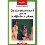 Didactica matematicii pentru invatamantul primar - Constantin Petrovici, editura Polirom