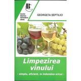 Limpezirea Vinului - Georgeta Septilici, editura Ceres