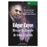 Mesaje de dincolo de timp si spatiu - Edgar Cayce, Dinasty Books Proeditura Si Tipografie