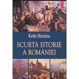Scurta Istorie A Romaniei - Keith Hitchins, editura Polirom