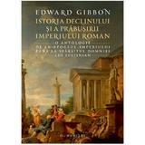 Istoria Declinului Si A Prabusirii Imperiului Roman - Edward Gibbon