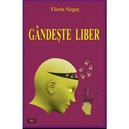 Gandeste Liber - Florin Negut, editura Antet