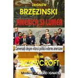 America si lumea - Zbigniew Brzezinski, editura Antet Revolution