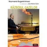 Razboiul gazelor - Roumiana Ougartchinska, editura Antet Revolution