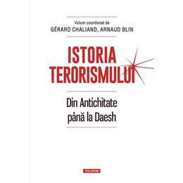 Istoria terorismului - Gerard Chaliand, Arnaud Blin, editura Polirom