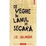 De veghe in lanul de secara - J.D. Salinger, editura Polirom