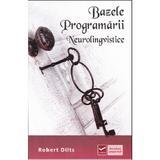 Bazele programarii neurolingvistice - Robert Dilts, editura Vidia