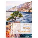 Peisaje in acuarela - Brada Tibor, editura Casa