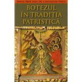 Botezul in Traditia Patristica - Constantin Voicu, editura Agnos