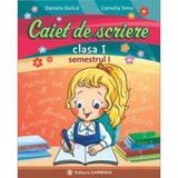 Caiet De Scriere Cls 1 Semestrul 1 - Daniela Dulica, Camelia Sima, editura Carminis