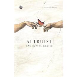 Altruist Sau Bun Pe Gratis - Abigail Marsh
