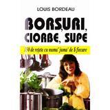 Borsuri, ciorbe, supe - Louis Bordeau, editura Venus