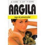 Argila, ingerul pamantului - A. Goris, A. Liot, P. Goris, editura Venus