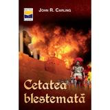 Cetatea Blestemata - John R. Carling, editura Casa Cartii