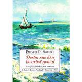 Destin suicidar de artist genial - Emanuel D. Florescu, editura Scrisul Romanesc