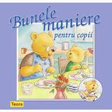 Bunele maniere pentru copii, editura Teora