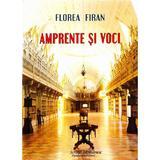 Amprente Si Voci - Florea Firan