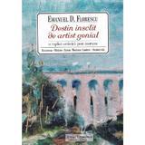 Destin Insolit De Artist Genial - Emanuel Florescu