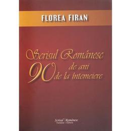 Scrisul Romanesc 90 De Ani De La Intemeiere - Florea Firan