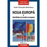Noua Europa Vol.1: Identitate Si Model European - Iordan Gheorghe Barbulescu, editura Polirom