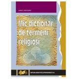 Mic Dictionar De Termeni Religiosi - Iancu Saceanu, editura Didactica Si Pedagogica