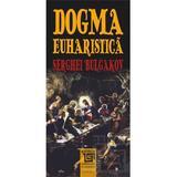 Dogma euharistica - Serghei Bulgakov, editura Paideia