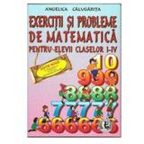 Exercitii Si Probleme De Matematica Cls 1-4 - Angelica Calugarita, editura Icar