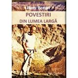 Povestiri din lumea larga - Hans Bergel, editura Ecou Transilvan