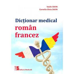 Dictionar Medical RomaN-Francez - Vasile Savin, CorneliA-Silvia Savin