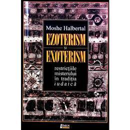 Ezoterism si exoterism - Moshe Halbertal, editura Limes