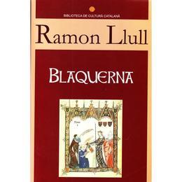 Blaquerna - Ramon Llull, editura Meronia