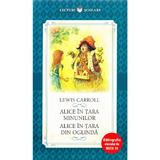 Alice In Tara Minunilor. Alice In Tara Din Oglinda - Lewis Carroll