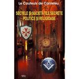 Sectele si societatile secrete politice si religioase - Le Couteulx de Canteleu, editura Antet