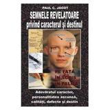 Semnele revelatoare privind caracterul si destinul - Paul C. Jagot, editura Antet Revolution