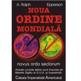 Noua Ordine Mondiala - A. Ralph Epperson, editura Antet