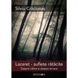 Lazaret, suflete ratacite - Silviu Craciunas, editura Eikon