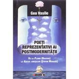 Poeti Reprezentativi Ai Postmodernitatii - Geo Vasile