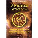 Sa Intelegem Astrologia - Fanchon PradalieR-Roy