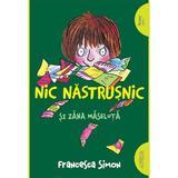 Nic Nastrusnic si Zana Maseluta - Francesca Simon, editura Grupul Editorial Art