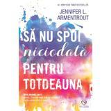 Sa nu spui niciodata pentru totdeauna - Jennifer L. Armentrout, editura Epica