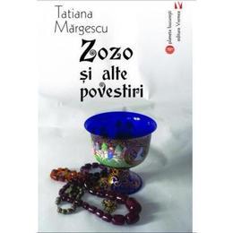 Zozo si alte povestiri - Tatiana Margescu, editura Vremea