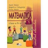 Matematica caietul elevului clasa 4 partea 1 - Aurel Maior, Angelica Calugarita, Elena Maior, editura Aramis