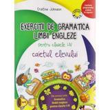 Exercitii de gramatica limbii engleze pentru clasele I-IV caiet - Cristina Johnson, editura Aramis