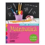 Matematica Cls 7 Caiet De Vacanta - Liliana Maria Toderiuc, editura Corint