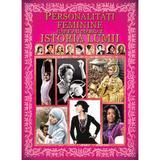 Personalitati Feminine Care Au Marcat Istoria Lumii, editura Aquila 93